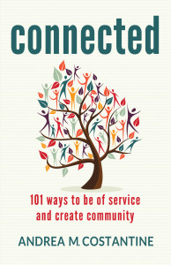 Connected: 101 Ways to Create Community, Make a difference, inspiration